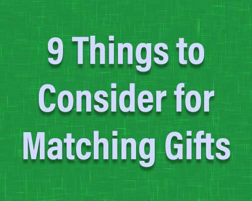 Nine Things to Consider for Matching Gifts
